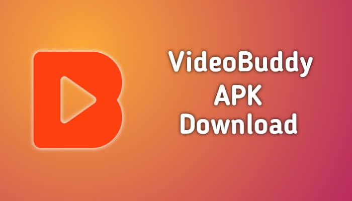 VideoBuddy Apk Free Download For Android Devices 2021